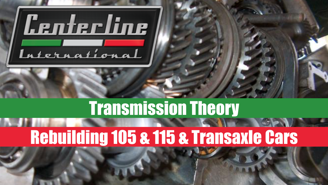 Centerline Alfa Romeo Transmission Theory and Rebuilding 105 & 115 & Transaxle Cars